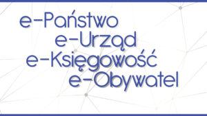 grafika konferencji e-Państwo e-Urząd e-Księgowość e-Obywatel